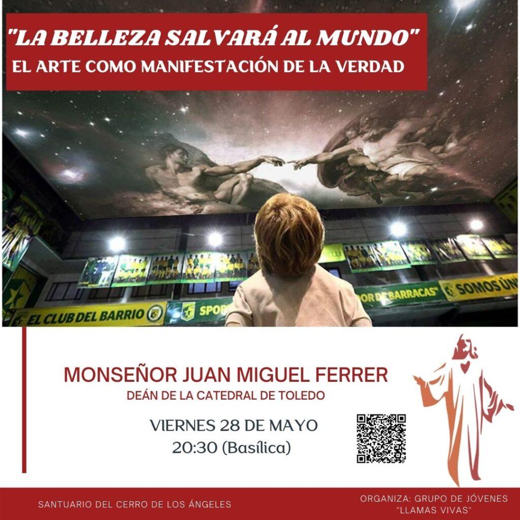 «LA BELLEZA SALVARÁ AL MUNDO» por MONSEÑOR JUAN MIGUEL FERRER, DEÁN DE LA CATEDRAL DE TOLEDO.